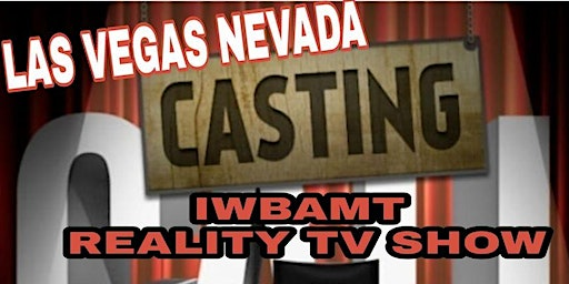 LAS VEGAS NEVADA! I WANNA BE A MODEL TOO CASTING CALL AUDITION 18 & UP