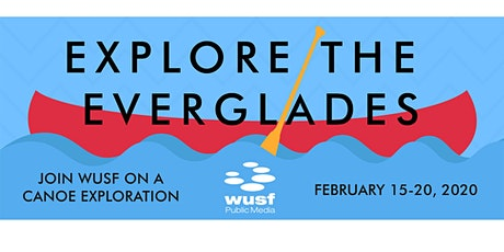 WUSF Florida Everglades Canoe trip tickets