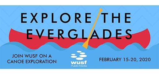 WUSF Florida Everglades Canoe trip