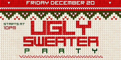 """Hangar 11's Annual """"Ugly Sweater """"Party! 1 Free Drink With Sign Up Here! tickets"""