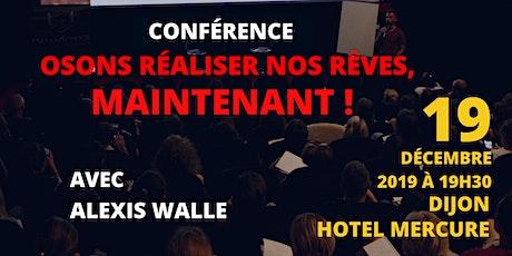 """Conférence """"Osons réaliser nos rêves, maintenant !"""" billets"""