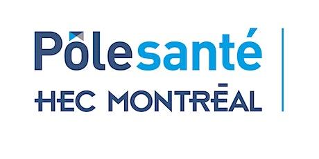 ANNULÉ - Séminaire Pôle santé HEC Montréal | « Systèmes de santé billets