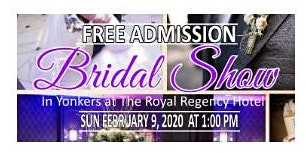 February 9, 2020 Free Bridal Show at Royal Regency Hotel in Yonkers, NY