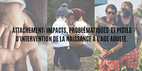 Attachement : Impacts, problématiques  et pistes d'intervention billets