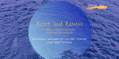 Reset and Renew, a New Year's Intention Setting Workshop tickets