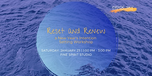 Reset and Renew, a New Year's Intention Setting Workshop
