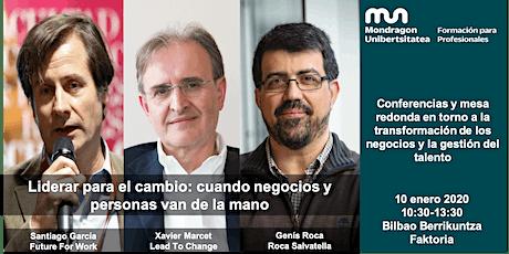 Liderar para el cambio: Santiago García, Xavier Marcet y Genís Roca entradas