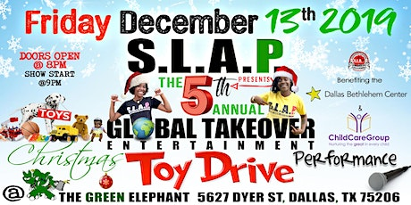 """S.L.A.P. Presents """"The 5th Annual Global Takeover Entertainment Christmas Toy Drive"""" tickets"""