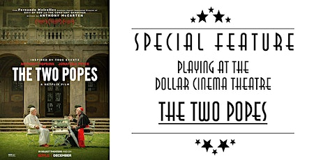 The Two Popes (Screening Dec 13-19) billets