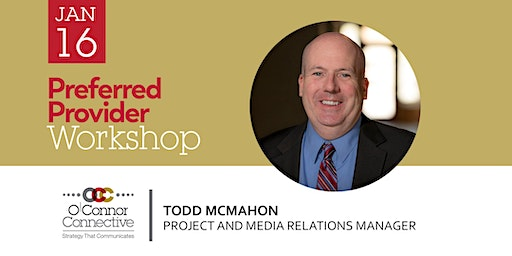 Preferred Provider Workshop with Todd McMahon, O'Connor Connective