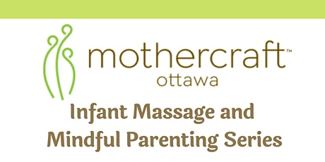 Mothercraft Ottawa: Infant Massage and Mindful Parenting Series-Evered Location tickets