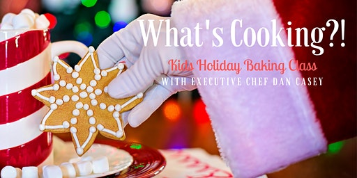 "What's Cooking?! ""Kids Holiday Baking Class"" (4PM)"