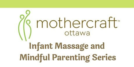 Mothercraft Ottawa: Infant Massage and Mindful Parenting Series tickets