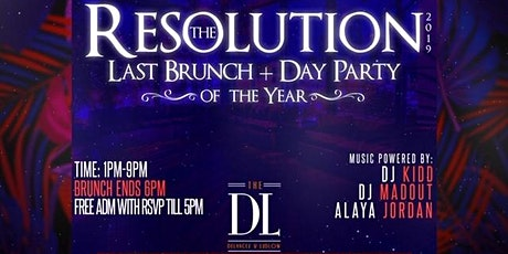 The Resolution: Last Brunch and Day Party of the Year tickets
