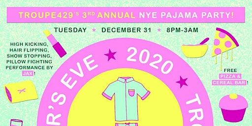 Troupe429's New Year's Eve Pajama Party! ★ Norwalk, CT ★ TUE DEC 31, 2019