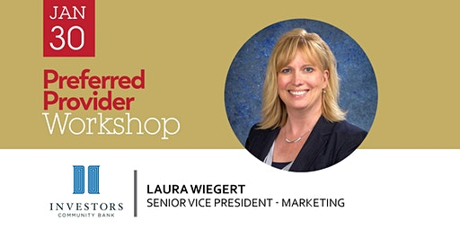 Preferred Provider Workshop with Laura Wiegert, Investors Community Bank