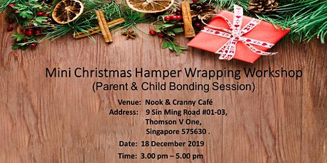 Mini Christmas Hamper Wrapping Workshop (Price includes 1 Parent & 1 Child) tickets