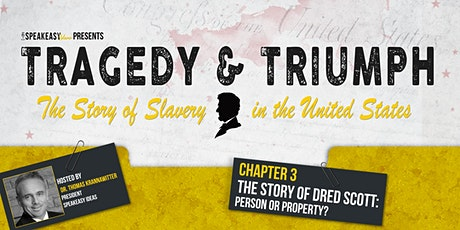 Tragedy & Triumph: The Story of Slavery in The United States - Chapter 3 tickets