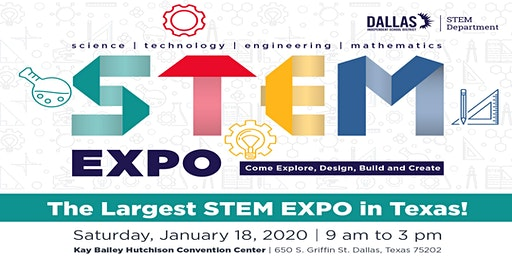 Dallas ISD 2020 STEM EXPO (FREE!)