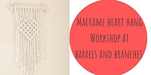 Macrame Heart Hang Workshop at Barrels and Branches