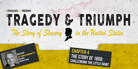 Tragedy & Triumph: The Story of Slavery in The United States - Chapter 4 tickets
