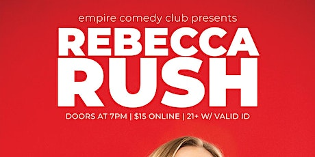 Rebecca Rush @ Empire Comedy Club tickets