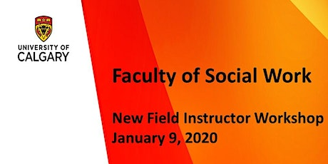 Faculty of Social Work Field Instructor Orientation - January 9, 2020 tickets