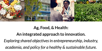 Woodland Ag Innovation Forum: Ag, Food, and Health: An integrated, approach