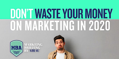 MBA: How not to waste money on marketing in 2020 tickets