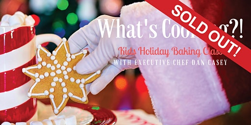 "SOLD OUT - What's Cooking?! ""Kids Holiday Baking Class"" (12PM)"