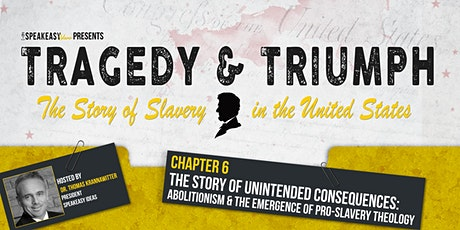 Tragedy & Triumph: The Story of Slavery in The United States - Chapter 6 tickets