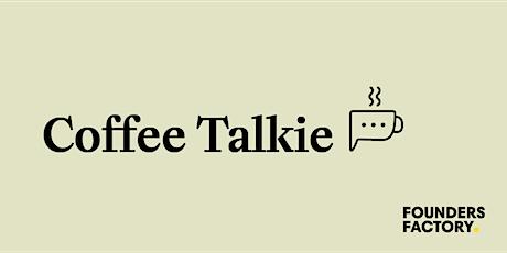"""Coffee Talkie #1 """"Startups, comment décliner la vision en objectifs?"""" billets"""