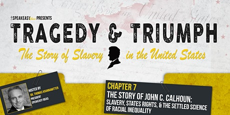 Tragedy & Triumph: The Story of Slavery in The United States - Chapter 7 tickets