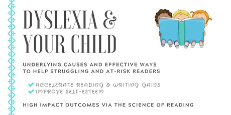 Dyslexia and Your Child:  Understand and impact reading struggles tickets