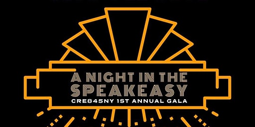 A Night at the SpeakEasy: Cre845NY's 1st Annual Gala