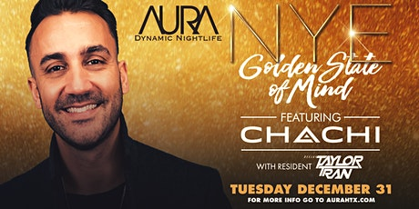 Aura presents NYE GOLDEN STATE OF MIND ft. Chachi |Tuesday 12.31.19| tickets