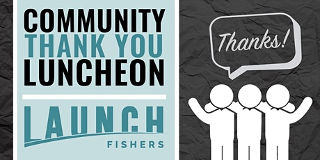 "End of Year Community ""Thank You"" Luncheon tickets"