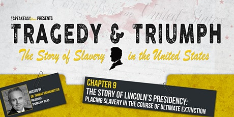 Tragedy & Triumph: The Story of Slavery in The United States - Chapter 9 tickets