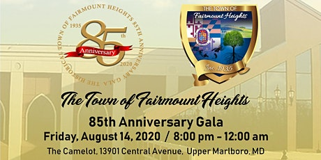 The Town of Fairmount Heights 85th Anniversary Gala tickets