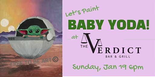 "SOLD OUT Paint & Sip ""Baby Yoda"" at The Verdict Bar & Grill"