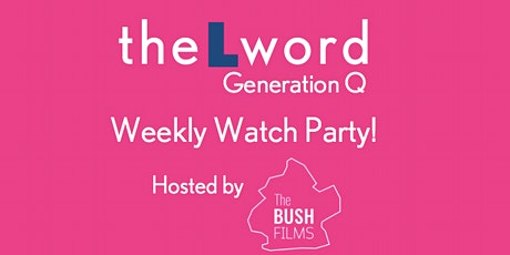 The L Word - Weekly Watch Party Hosted by The Bush Films (FREE) tickets