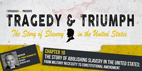 Tragedy & Triumph: The Story of Slavery in The United States - Chapter 10 tickets
