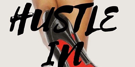 """Hustle N Heels NC  Presents """" This Next Level Is Personal """""""