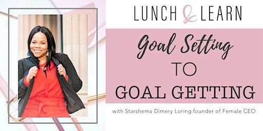 Goal Setting to Goal Getting