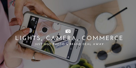 Lights, Camera, Commerce: Just One Photo & Brand Deal Away tickets