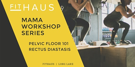 FitHAUS Mama Workshop Series tickets