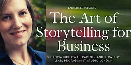 LADYDRINKS PRESENTS: THE ART OF STORYTELLING FOR BUSINESS tickets