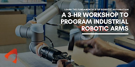Robotic Automation 101: A hands-on workshop to program industrial robots tickets