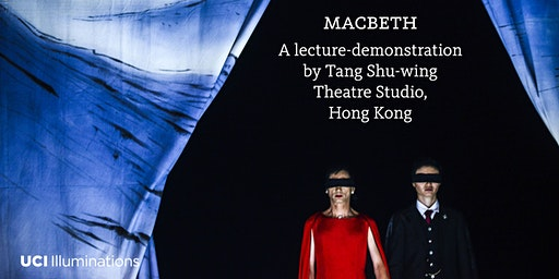 Macbeth: A Lecture Demonstration by Tang Shu-Wing Theatre Studio, Hong Kong