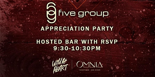 Five Group Appreciation Party at OMNIA San Diego!